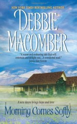Morning Comes Softly - Debbie Macomber