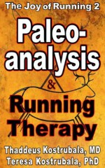 The Joy of Running 2: Paleoanalysis & Running Therapy - Thaddeus Kostrubala, Teresa Kostrubala