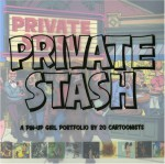 Private Stash: A Pinup-Girl Portfolio by 20 Cartoonists - Buenaventura Press, Gary Panter, Jaime Hernández, Buenaventura Press