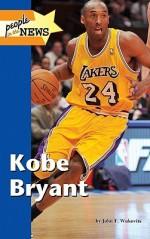 Kobe Bryant - John F. Wukovits