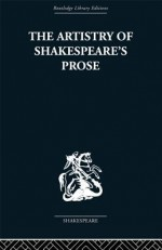 The Artistry of Shakespeare's Prose - Brian Vickers