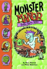Monster Manor #7: Sally Gets Silly: Monster Manor: Sally Gets Silly - Book #7 - Paul Martin, Manu Boisteau