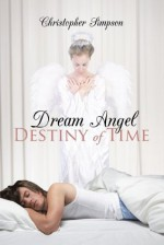 Dream Angel Destiny of Time - Christopher Simpson