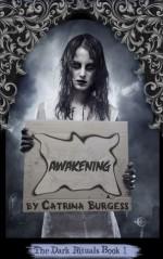 Awakening (The Dark Rituals, Book 1) - Catrina Burgess