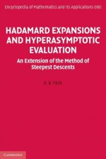 Hadamard Expansions and Hyperasymptotic Evaluation: An Extension of the Method of Steepest Descents - R B Paris