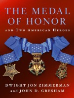 The Medal of Honor and Two American Heroes - Dwight Jon Zimmerman, John D. Gresham
