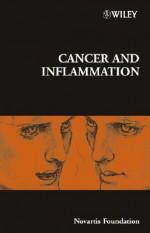 Cancer and Inflammation - Derek J. Chadwick, Jamie A. Goode