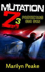 Mutation Z: Protecting Our Own - Marilyn Peake