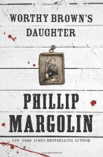 By Phillip Margolin Worthy Brown's Daughter (First Edition) - Phillip Margolin