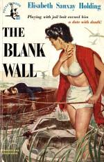 The Blank Wall - Elisabeth Sanxay Holding, Harvey Kidder