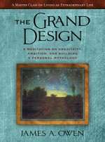 The Grand Design: A Meditation on Creativity, Ambition, and Building A Personal Mythology (The Meditations Book 3) - James A. Owen
