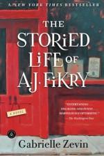 By Gabrielle Zevin The Storied Life of A. J. Fikry: A Novel [Paperback] - Gabrielle Zevin