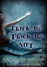 Trick Me, Trick Me Not - Rachel M. Humphrey-D'aigle
