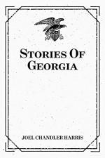Stories Of Georgia - Joel Chandler Harris