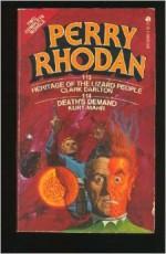 Heritage of the Lizard People & Death's Demand (Perry Rhodan #113 & #114) - Clark Darlton, Kurt Mahr