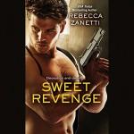 Sweet Revenge - Rebecca Zanetti, Karen White, Hachette Audio