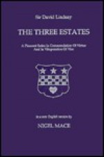 The Three Estates: A Pleasant Satire in Commendation of Virtue and in Vituperation of Vice - Dave Lindsay