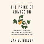 The Price of Admission - Daniel Golden
