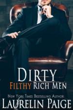 Dirty Filthy Rich Men - Laurelin Paige