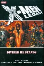 X-Men Legacy: Divided He Stands - Mike Carey, John Romita Jr., Greg Land, Brandon Peterson, Scot Eaton, Mike Deodato Jr., Billy Tan