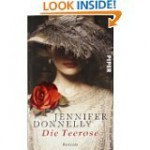 Die Teerose Roman - Jennifer Donnelly