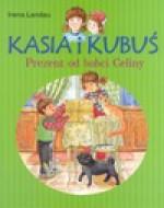 Kasia i Kubuś. Prezent od babci Celiny - Irena Landau