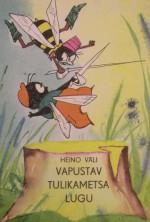 Vapustav Tulikametsa lugu - Heino Väli, Edgar Valter