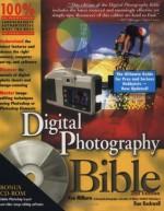 Digital Photography Bible - Ken Milburn, Ron Rockwell, Mark I. Chambers