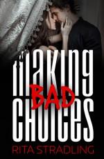 Making Bad Choices - Rita Stradling