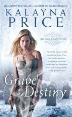 Grave Destiny - Kalayna Price