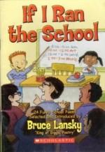 If I Ran the School - Bruce Lansky, Mike Gordon, Stephen Carpenter