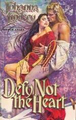 Defy Not the Heart - Johanna Lindsey