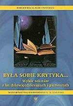 Była sobie krytyka... Wybór tekstów z lat dziewięćdziesiątych i pierwszych - praca zbiorowa, Krzysztof Uniłowski, Arkadiusz Bagłajewski, Dariusz Nowacki