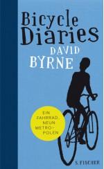 Bicycle Diaries: Ein Fahrrad, Neun Metropolen - David Byrne, Brigitte Jakobeit