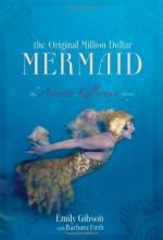 The Original Million Dollar Mermaid: The Annette Kellerman Story - Emily Gibson, Barbara Firth