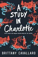 A Study in Charlotte (Charlotte Holmes Novel) - Brittany Cavallaro
