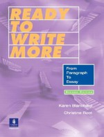 Ready to Write More: From Paragraph to Essay, Second Edition - Karen Blanchard, Christine Root