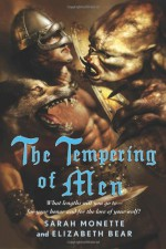 The Tempering of Men - Elizabeth Bear, Sarah Monette