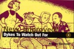 New, Improved! Dykes to Watch Out For - Alison Bechdel