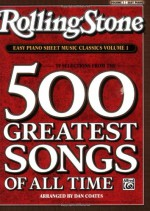 Rolling Stone Easy Piano Sheet Music Classics, Volume 1: 39 Selections from the 500 Greatest Songs of All Time - Dan Coates, Alfred A. Knopf Publishing Company
