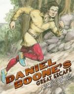 Daniel Boone's Great Escape - Michael P. Spradlin, Ard Hoyt