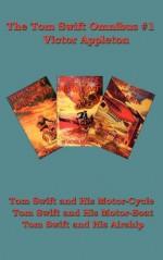 The Tom Swift Omnibus #1 - Victor Appleton