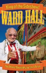 Ward Hall - King of the Sideshow! - Tim O'Brien