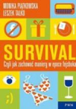 Survival, czyli jak zachować maniery w epoce fejsbuka - Monika Piątkowska, Leszek Talko