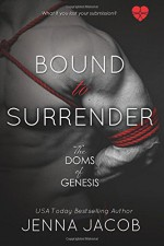 Bound To Surrender (A Doms of Genesis Novella) (The Doms of Genesis) - Jenna Jacob