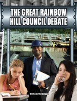 The Great Rainbow Hill Council Debate - Phillip W. Simpson