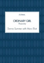Ordinary Girl: The Journey - Marc Eliot, Donna Summer