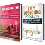 DIY Upcycling Hacks Box Set: Interesting and Fun DIY Decorating and Upcycling Projects! (Recycle, Reuse, Renew, Repurpose) - Vanessa Riley, Tiffany Brook
