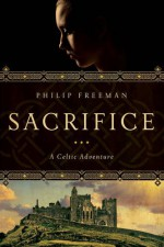 Sacrifice: A Celtic Adventure - Philip Freeman