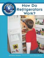 How Do Refrigerators Work? - Christina Wilsdon, Debra Voege
